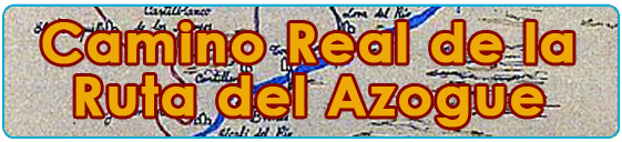 T_iacute_tulo_Camino_Real_de_la_ruta_del_Azogue (1)